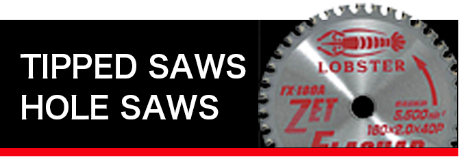 TIPPED SAWS & HOLE SAWS